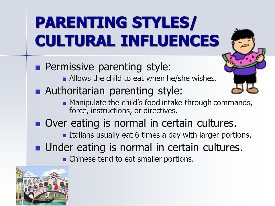 PARENTING STYLES/ CULTURAL INFLUENCES