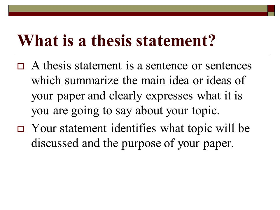 one main purpose of a thesis statement is to The main idea of an essay is conveyed through the thesis statement and carried out through the topic sentences an idea cannot be a statement, but a statement conveys an idea, hence the purpose of a thesis statement to state the point of an idea to convey to the reader in the development of an essay.