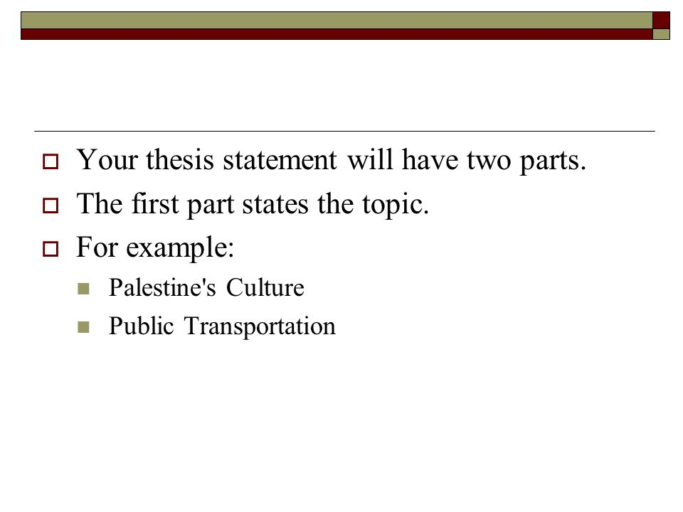 5 part thesis statement This resource provides tips for creating a thesis statement and examples of different types of thesis statements.