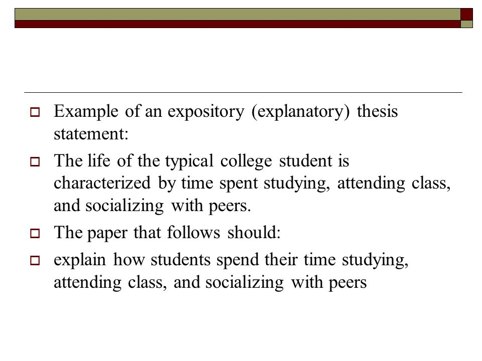 expository explanatory thesis statement Expository conclusion: sentence # 1 = concluding transition followed by your thesis statement restated in a different way (what should reader have learned from your essay).