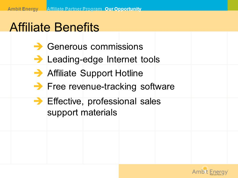 Affiliate Benefits Generous commissions Leading-edge Internet tools