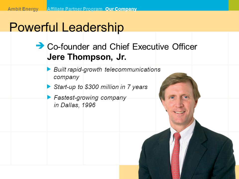 Powerful Leadership Co-founder and Chief Executive Officer