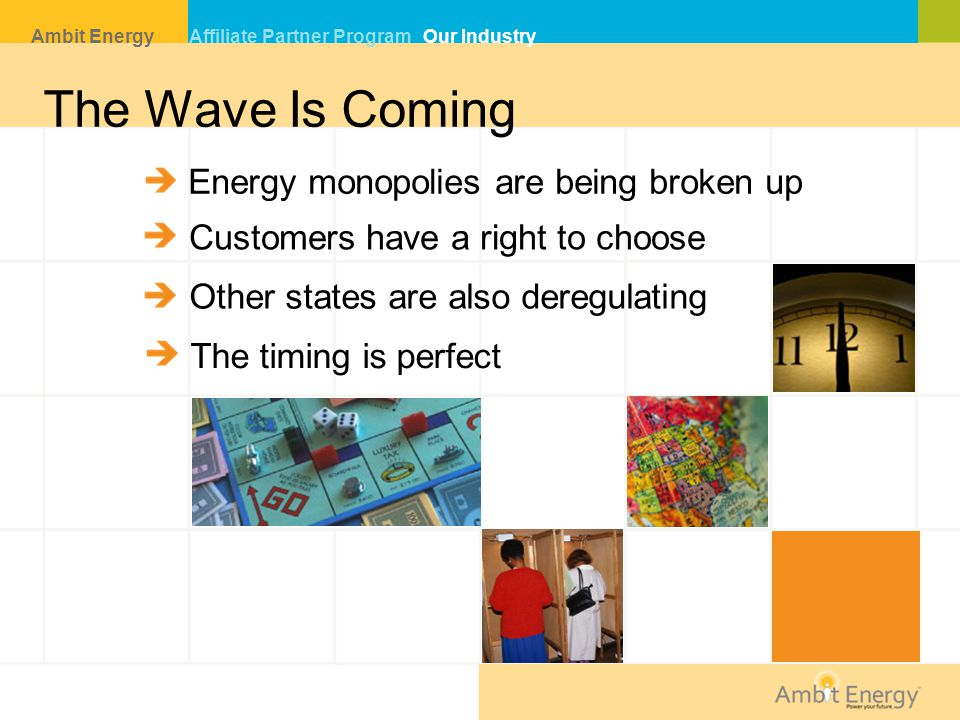 The Wave Is Coming Energy monopolies are being broken up