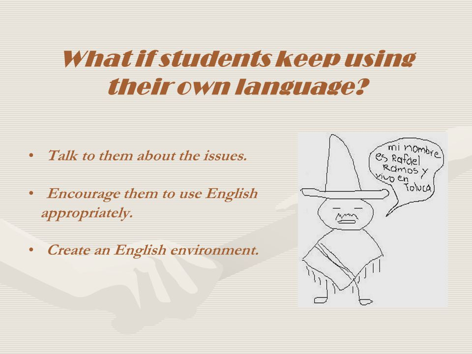 What if students keep using their own language