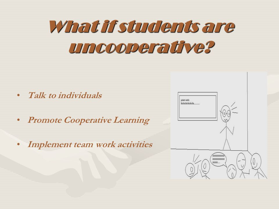 What if students are uncooperative