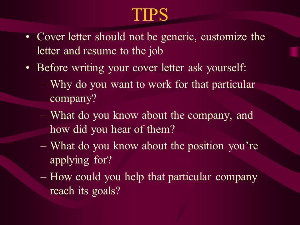 TIPS Cover Letter Should Not Be Generic, Customize The Letter And Resume To  The Job