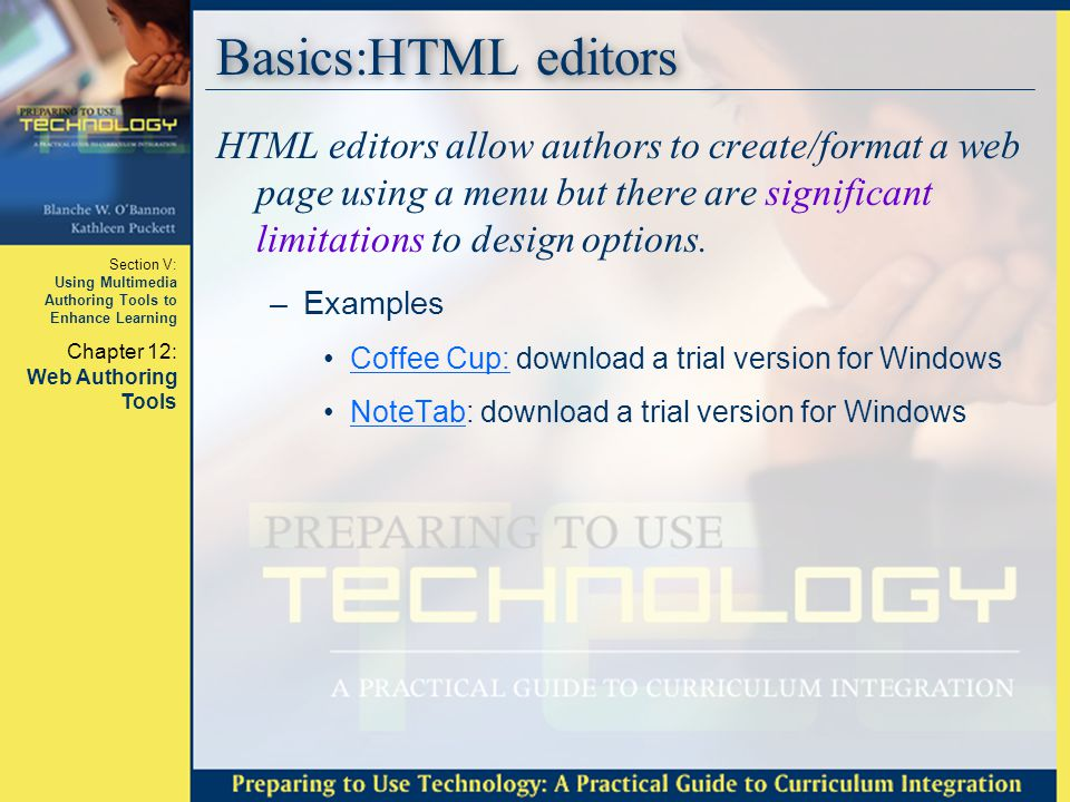 Basics:HTML editors HTML editors allow authors to create/format a web page using a menu but there are significant limitations to design options.