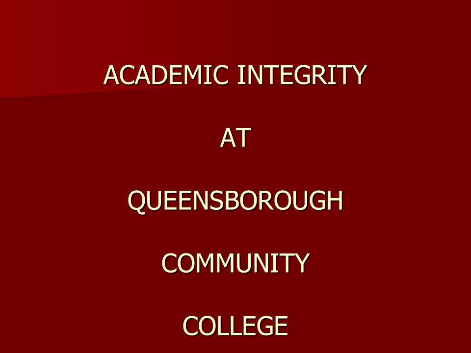 ACADEMIC INTEGRITY AT QUEENSBOROUGH COMMUNITY COLLEGE