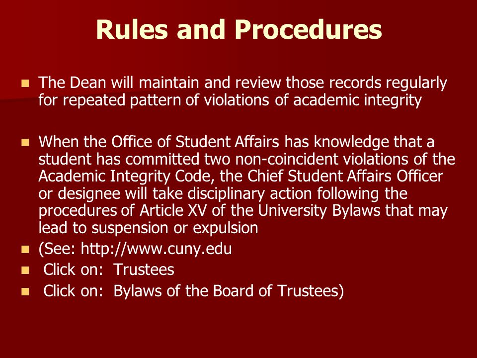 Rules and Procedures The Dean will maintain and review those records regularly for repeated pattern of violations of academic integrity.