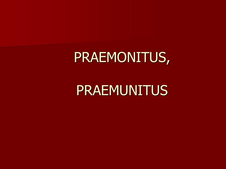 PRAEMONITUS, PRAEMUNITUS