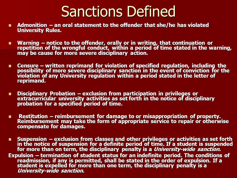 Sanctions Defined Admonition – an oral statement to the offender that she/he has violated University Rules.