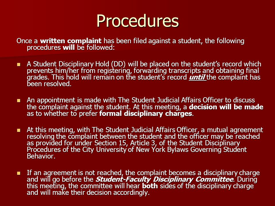 Procedures Once a written complaint has been filed against a student, the following procedures will be followed: