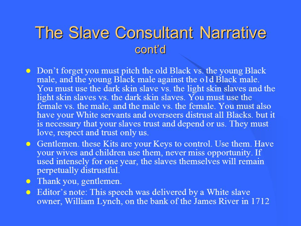 The Slave Consultant Narrative cont'd