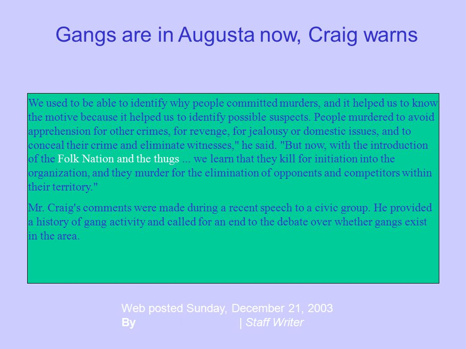 Gangs are in Augusta now, Craig warns