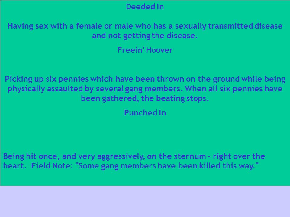 Deeded In Having sex with a female or male who has a sexually transmitted disease and not getting the disease.