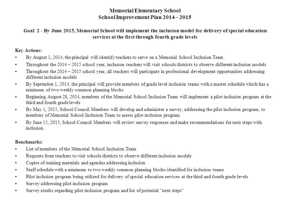 Memorial Elementary School School Improvement Plan 2014 – 2015 Goal 2 - By June 2015, Memorial School will implement the inclusion model for delivery of special education services at the first through fourth grade levels