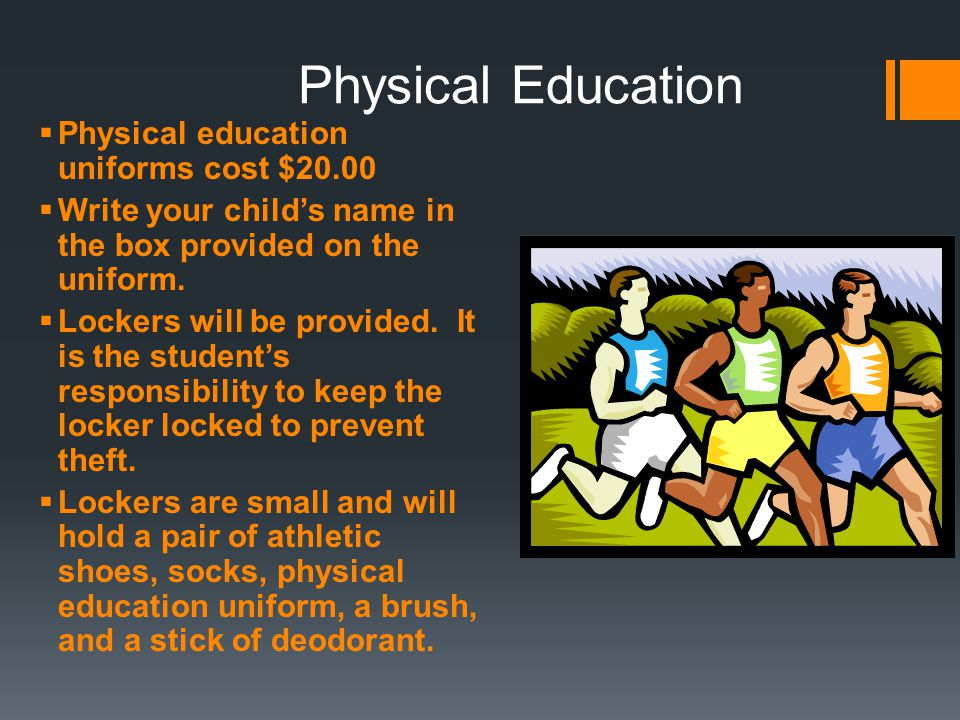 Physical Education Physical education uniforms cost $20.00