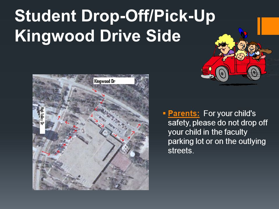 Student Drop-Off/Pick-Up Kingwood Drive Side