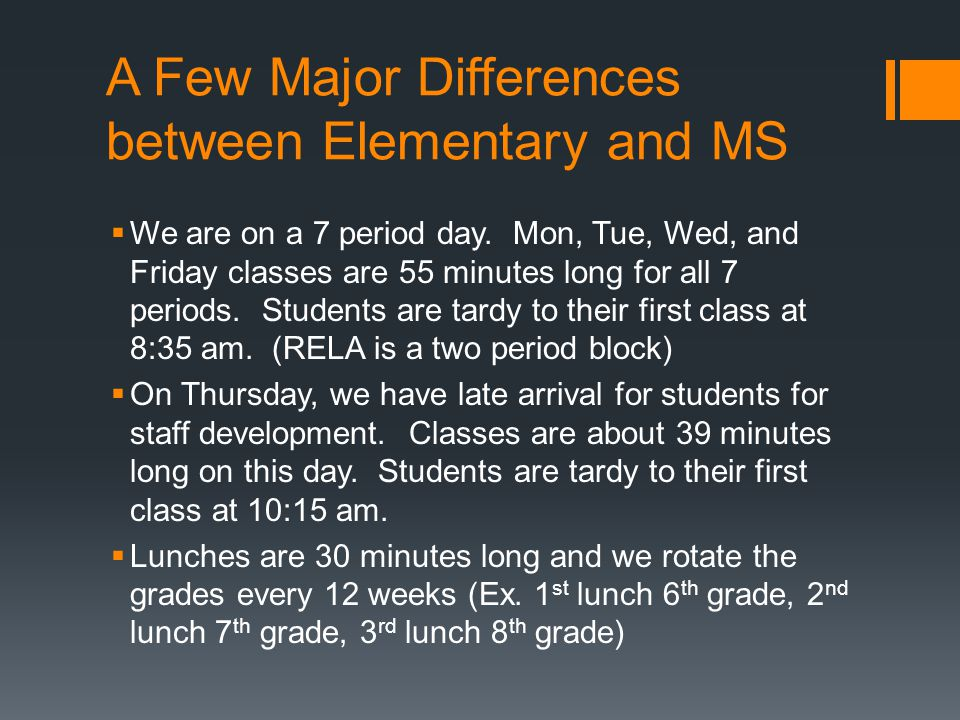 A Few Major Differences between Elementary and MS