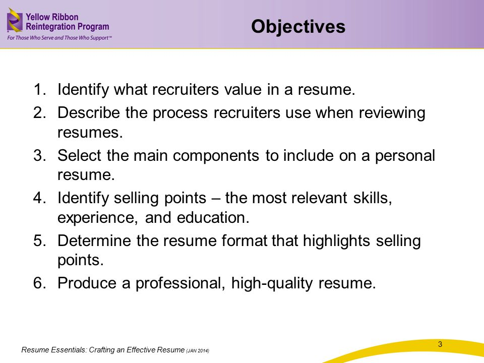 Objectives Identify what recruiters value in a resume.
