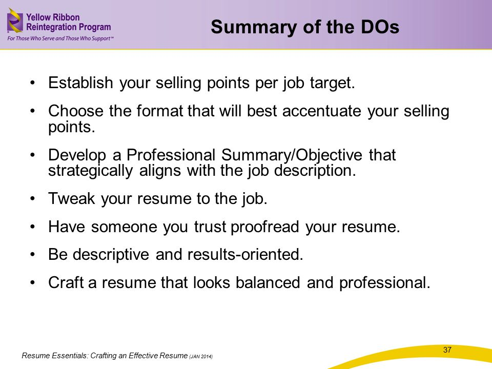 Summary of the DOs Establish your selling points per job target.