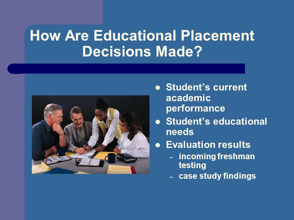 How Are Educational Placement Decisions Made