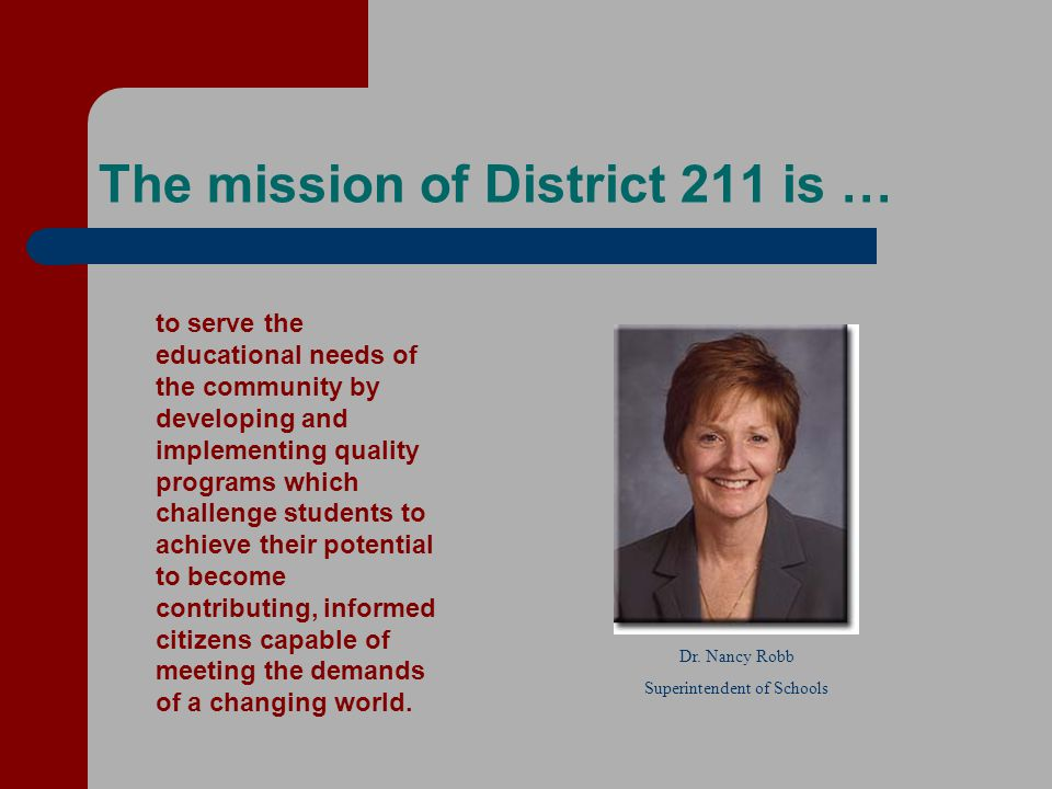 The mission of District 211 is …