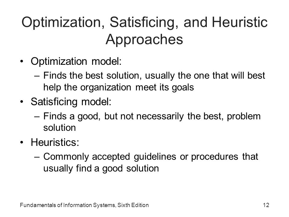 Optimization, Satisficing, and Heuristic Approaches