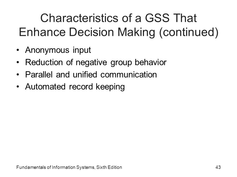 Characteristics of a GSS That Enhance Decision Making (continued)