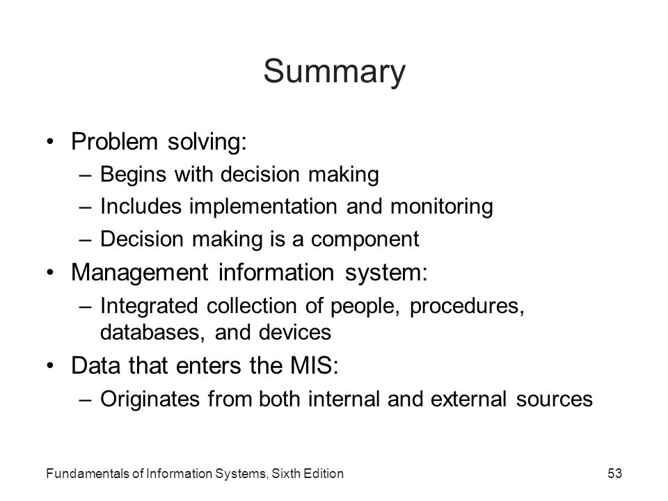 Summary Problem solving: Management information system: