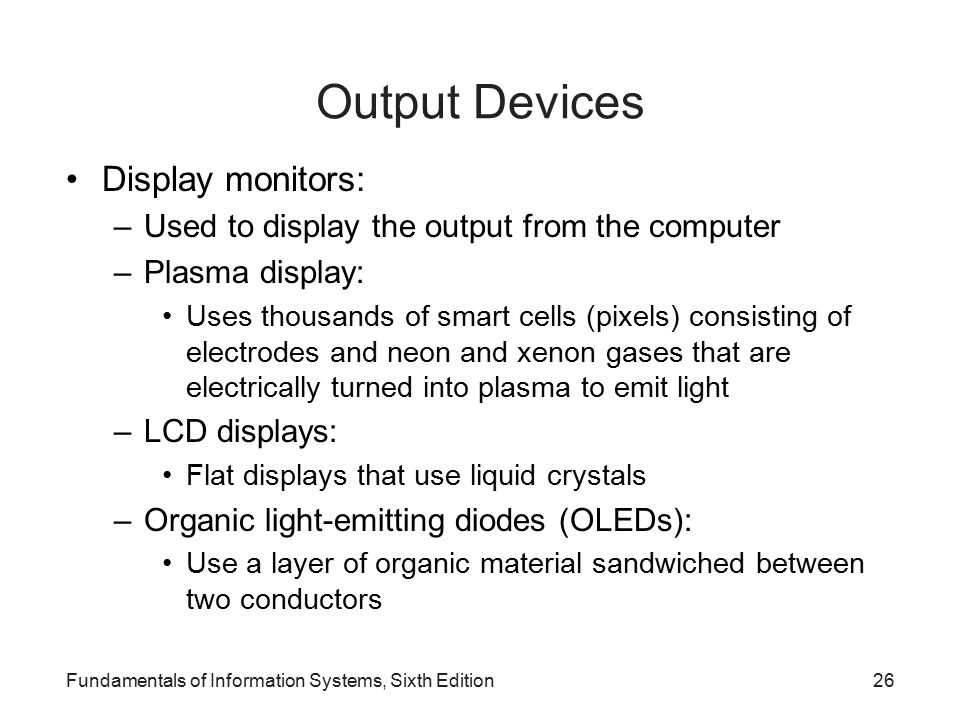 Output Devices Display monitors: