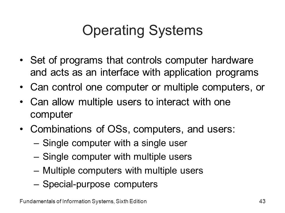Operating Systems Set of programs that controls computer hardware and acts as an interface with application programs.
