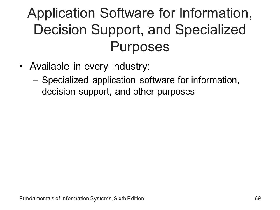 Application Software for Information, Decision Support, and Specialized Purposes