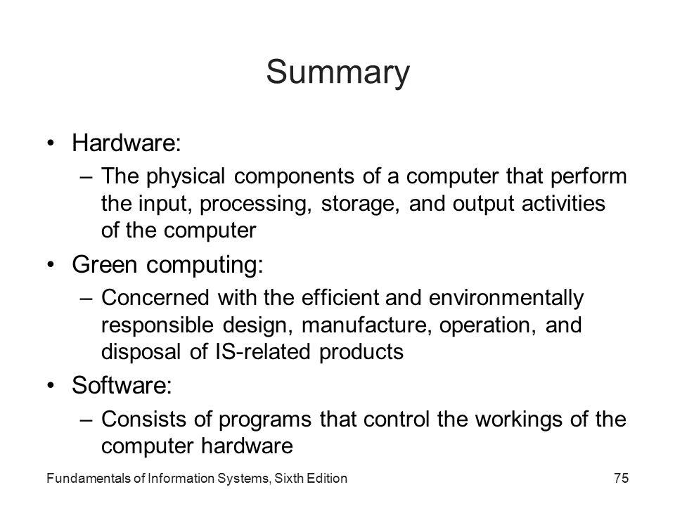 Summary Hardware: Green computing: Software: