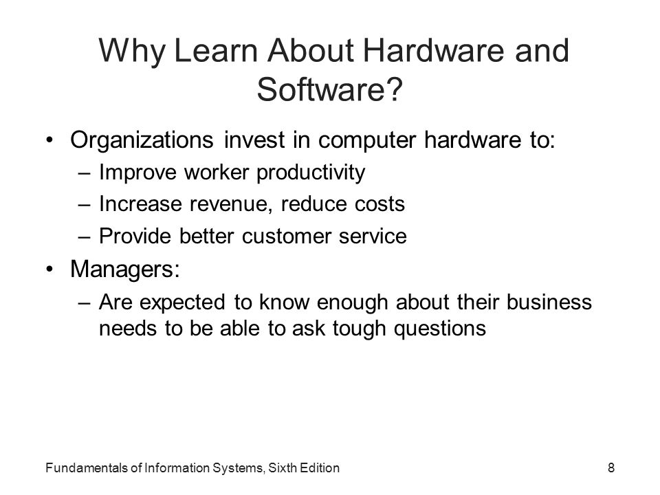 Why Learn About Hardware and Software