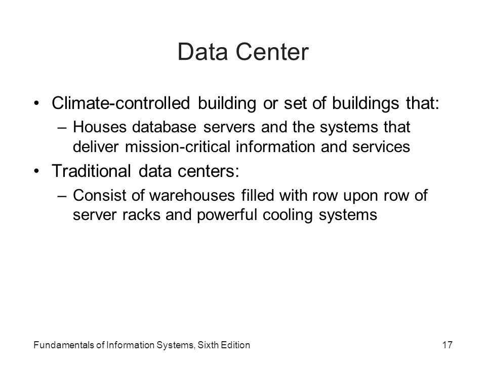 Data Center Climate-controlled building or set of buildings that: