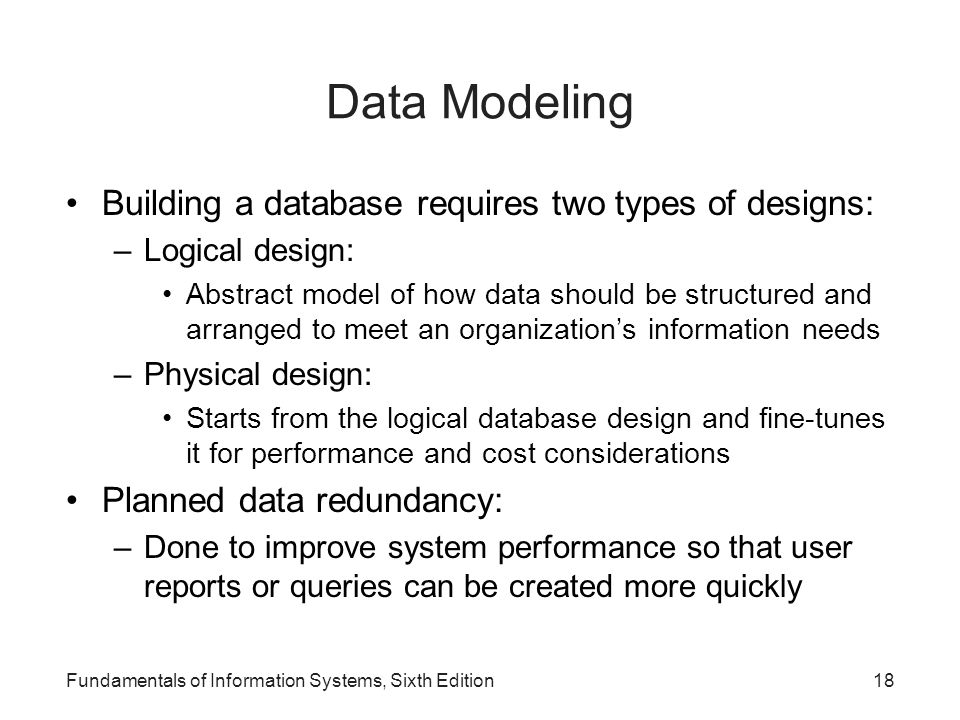 Data Modeling Building a database requires two types of designs: