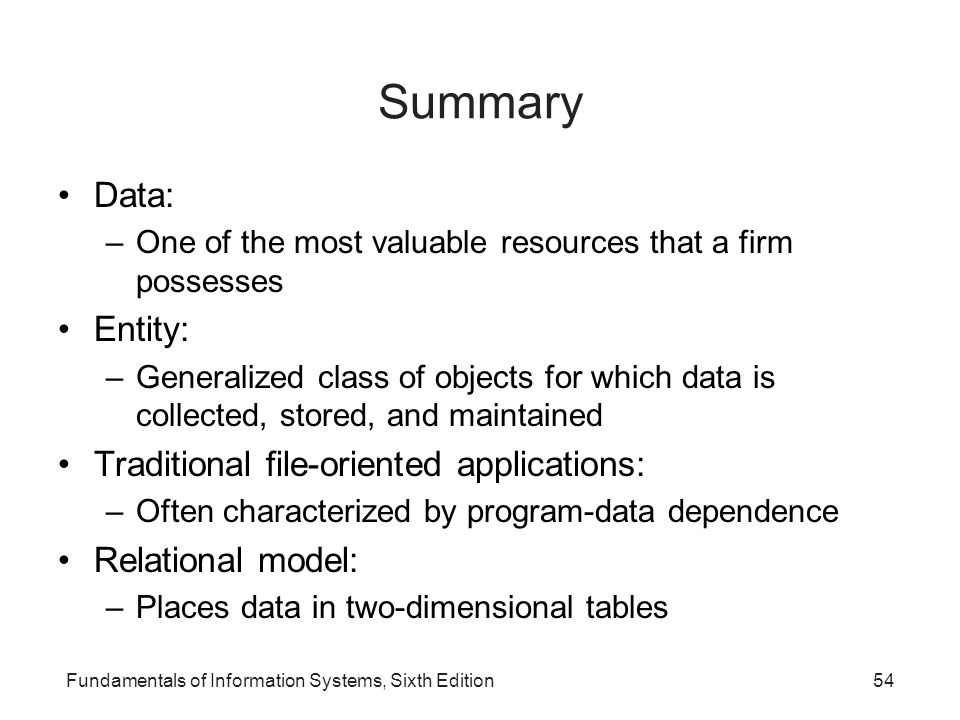 Summary Data: Entity: Traditional file-oriented applications: