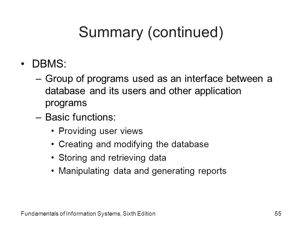 Summary (continued) DBMS: