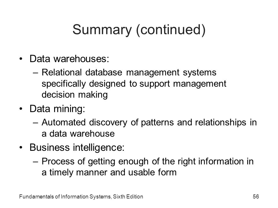 Summary (continued) Data warehouses: Data mining: