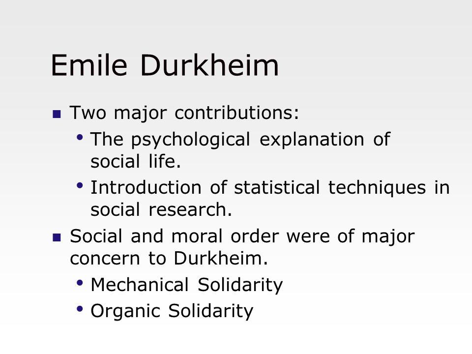 Emile Durkheim Two major contributions: