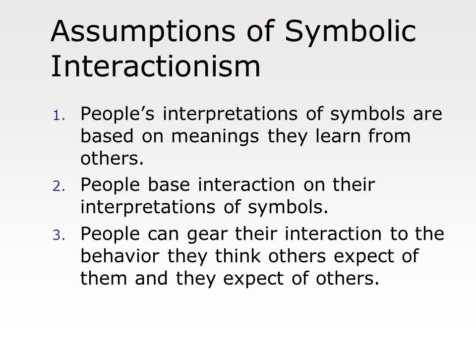 Assumptions of Symbolic Interactionism