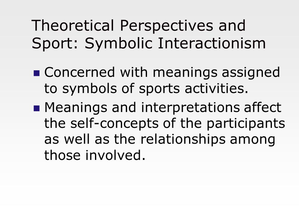 Theoretical Perspectives and Sport: Symbolic Interactionism