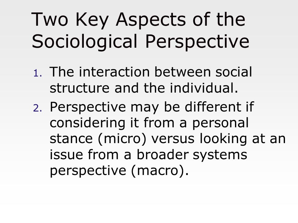 Two Key Aspects of the Sociological Perspective