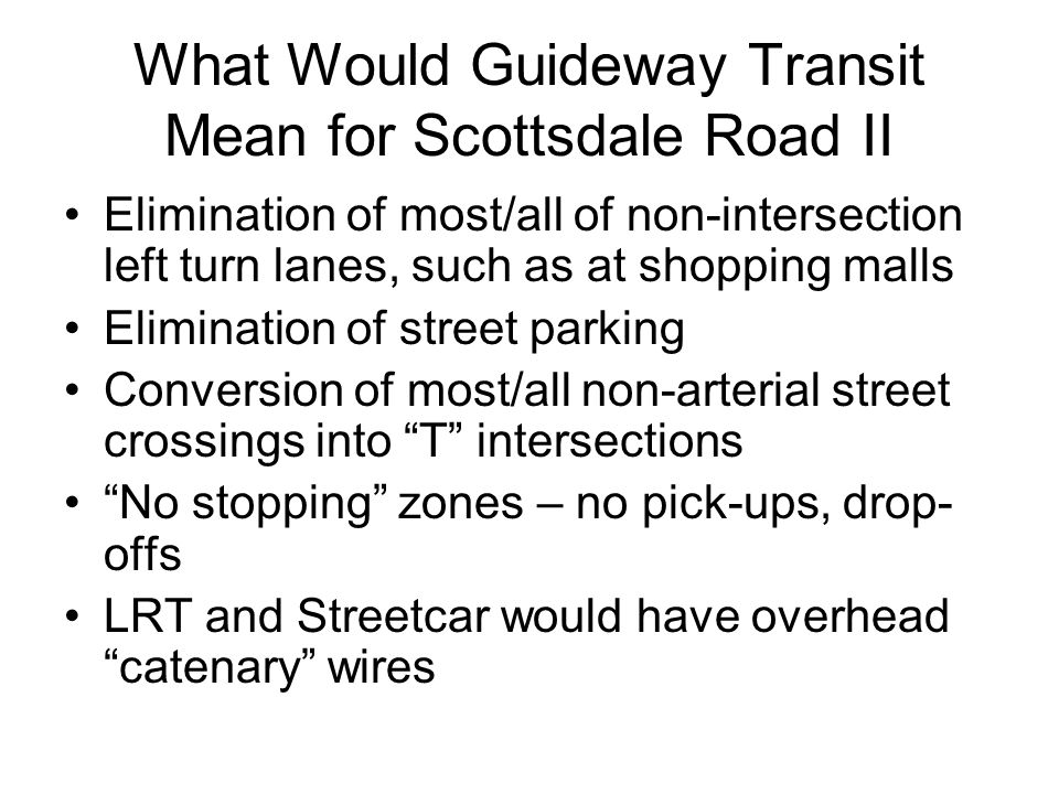 What Would Guideway Transit Mean for Scottsdale Road II