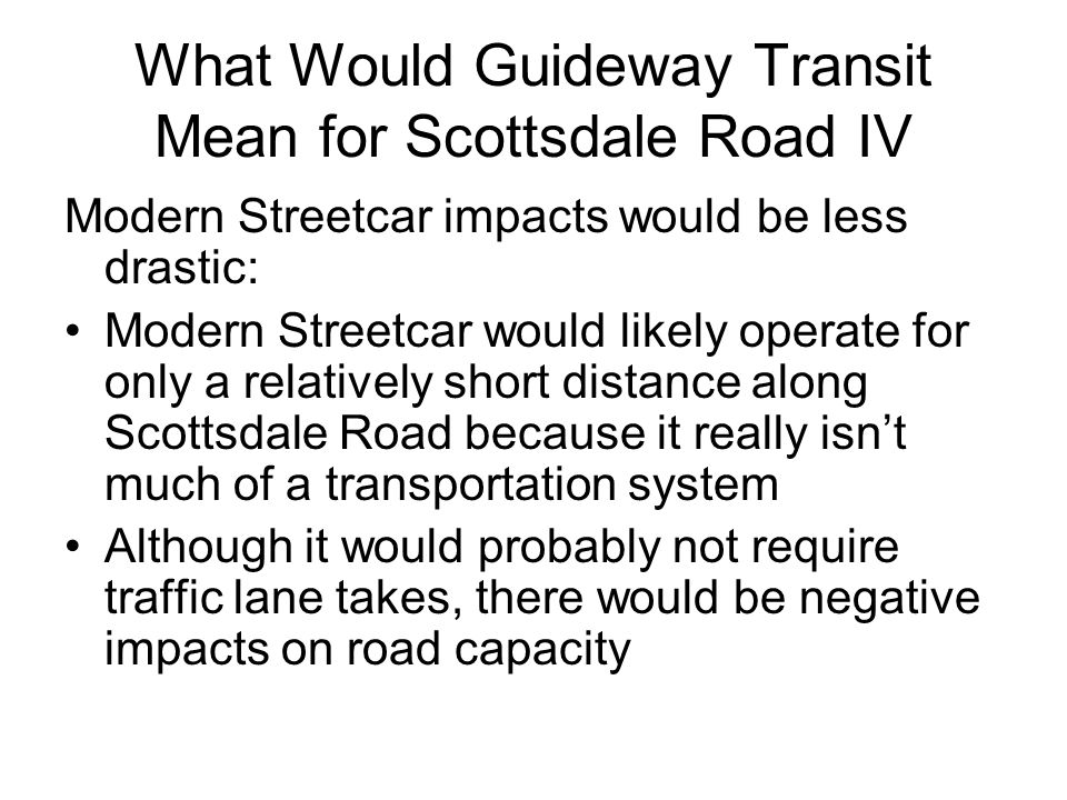 What Would Guideway Transit Mean for Scottsdale Road IV
