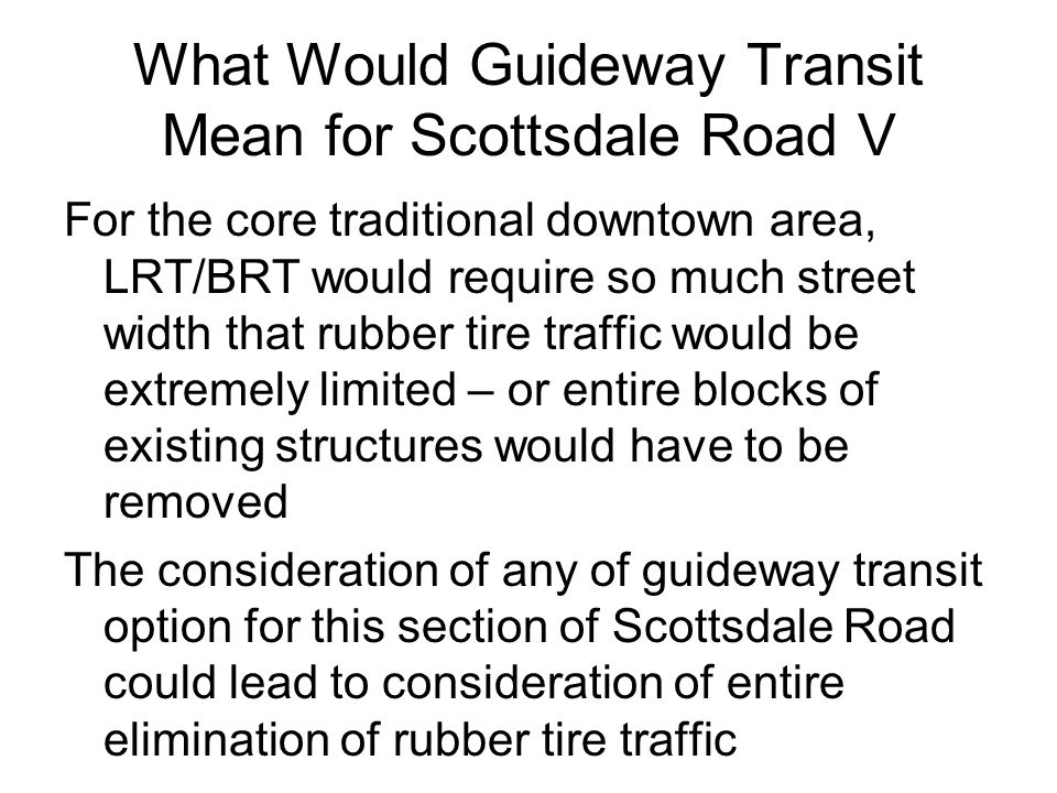 What Would Guideway Transit Mean for Scottsdale Road V