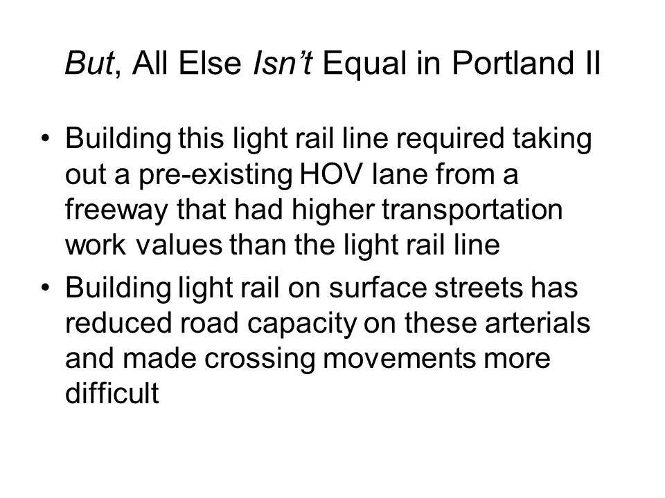 But, All Else Isn't Equal in Portland II