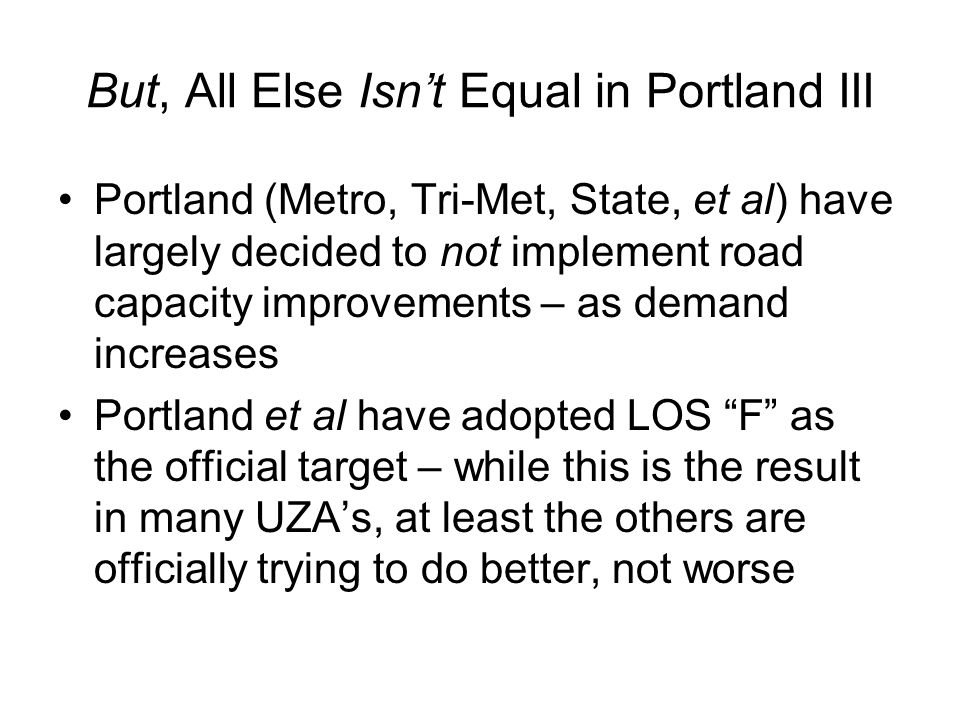 But, All Else Isn't Equal in Portland III
