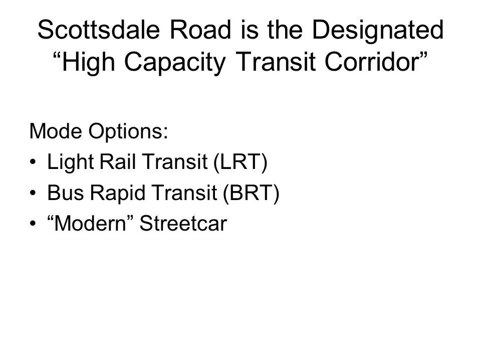 Scottsdale Road is the Designated High Capacity Transit Corridor